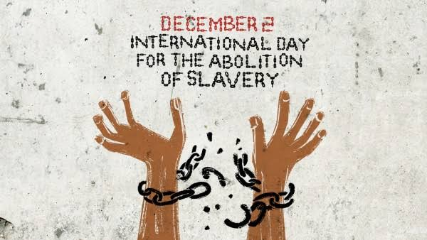 International Day for the Abolition Of Slavery – December 2, 2020