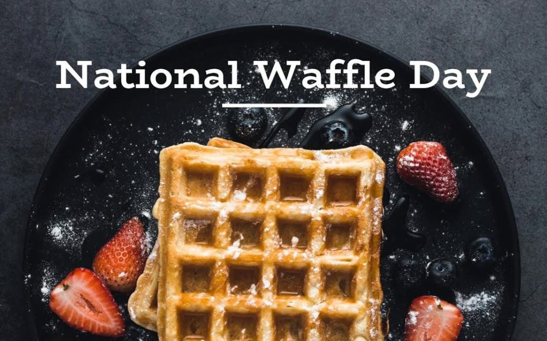 National Waffle Day – March 25, 2021