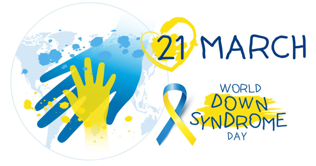 World Down Syndrome Day – March 21, 2021