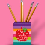Super Teacher Pencil Holder