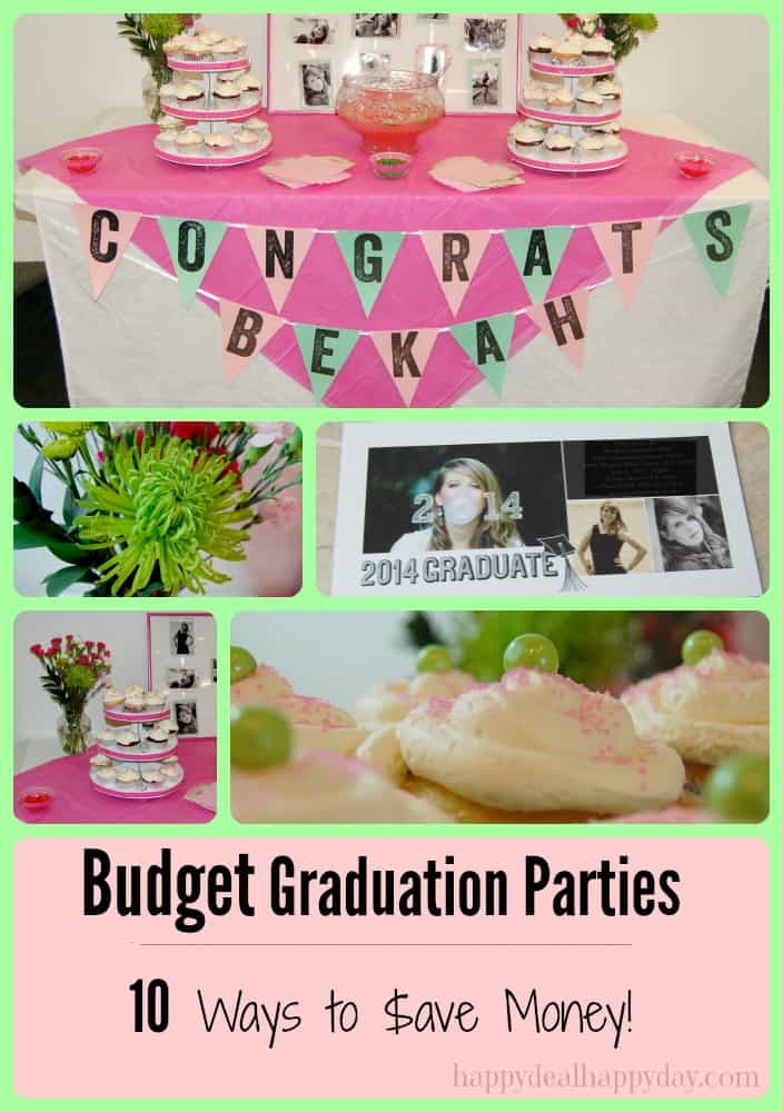 Graduation Party on a Budget   10 Ways to Save Money! This is a great list - tips you probably haven't thought of!!! I love #4!