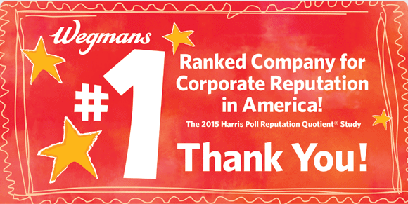 Wegmans Ranked #1 Company for Corporate Reputation in America!!! ( Plus Call For More Wegmans Ambassadors!)