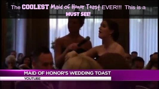 WOW!!!  BEST Maid of Honor Toast EVER!  She Made The Local Rochester News and is a Personal Friend – You Gotta Watch!!!!