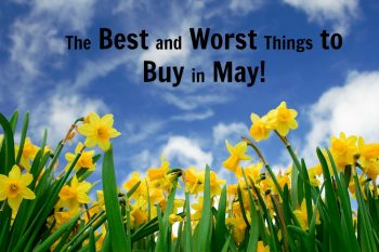 The Best and Worst Things to Buy in May!