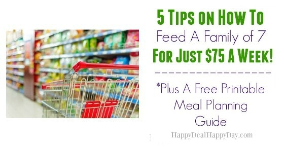 5 Tips on How To Feed A Family of 7 for Just $75 a Week!  Plus Free Printable Meal Planning Guide Worksheet & Meal Plans!