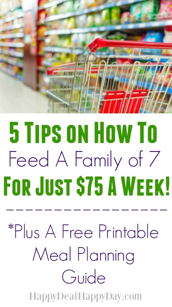 5 Tips on how to feed a family o 7 for $75 a week plus free printable menu plan template!!  #mealplan #menuplan #freeprintable #frugal