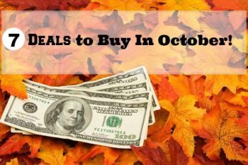 7 Deals to Buy in October!