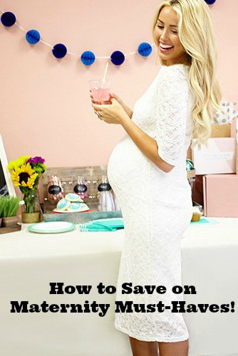 how to save on maternity must-haves
