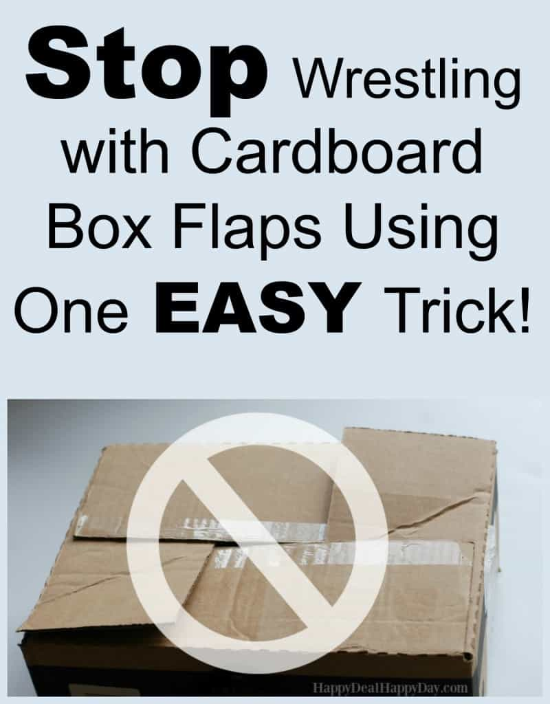 Stop wrestling with cardboard box flaps with this one easy trick! My husband is so smart!