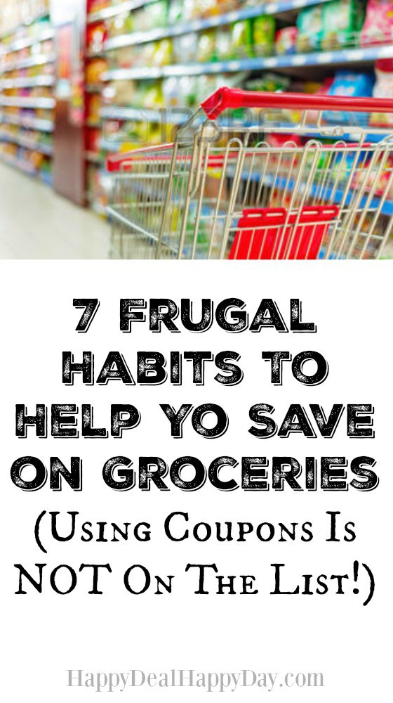 7 Frugal Habits To Help Yo Save on Groceries