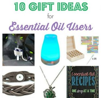 10 Essential Oil Gift Ideas for an Essential Oil Lover – Under $25!!