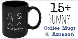 List of 15+ Funny Coffee Mugs | Funny Gift Ideas