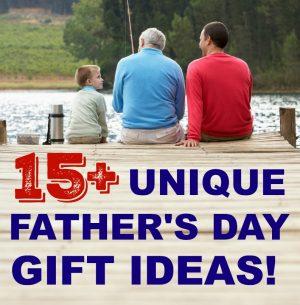 15+ Unique Father's Day Gift Ideas