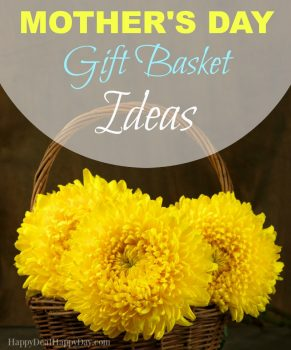 Mother's Day Gift Basket Ideas – 20+ Ideas To Choose From!