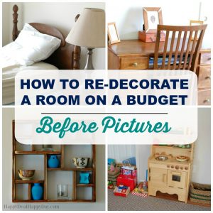 How to Re-Decorate a Room on a Budget | 9+ Project Ideas + Before & After Pictures