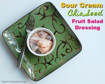 Creamy Chia Seed Fruit Salad Dressing Recipe