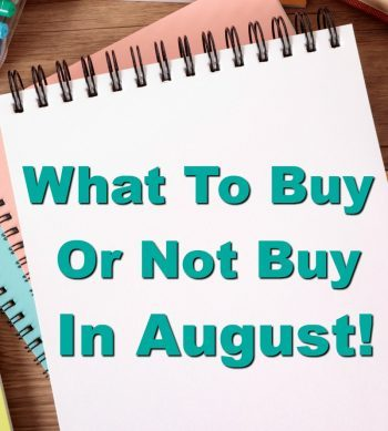What to Buy in August (and what to avoid!)