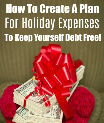 How to Create a Plan for Holiday Expenses To Keep Yourself Debt Free!