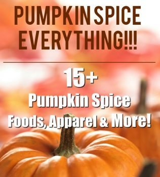 Pumpkin Spice Everything – 15+ Pumpkin Spice Foods, Apparel & More!