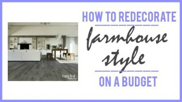4 Tips on How To Redecorate Farmhouse Style On A Budget