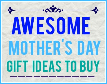 Awesome Mother's Day Gift Ideas to Buy – Promo Codes and Deals List!