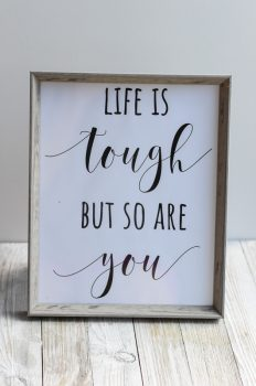 "Free 8×10 ""Life Is Tough But So Are You"" Printable:  Easy Decor Idea"
