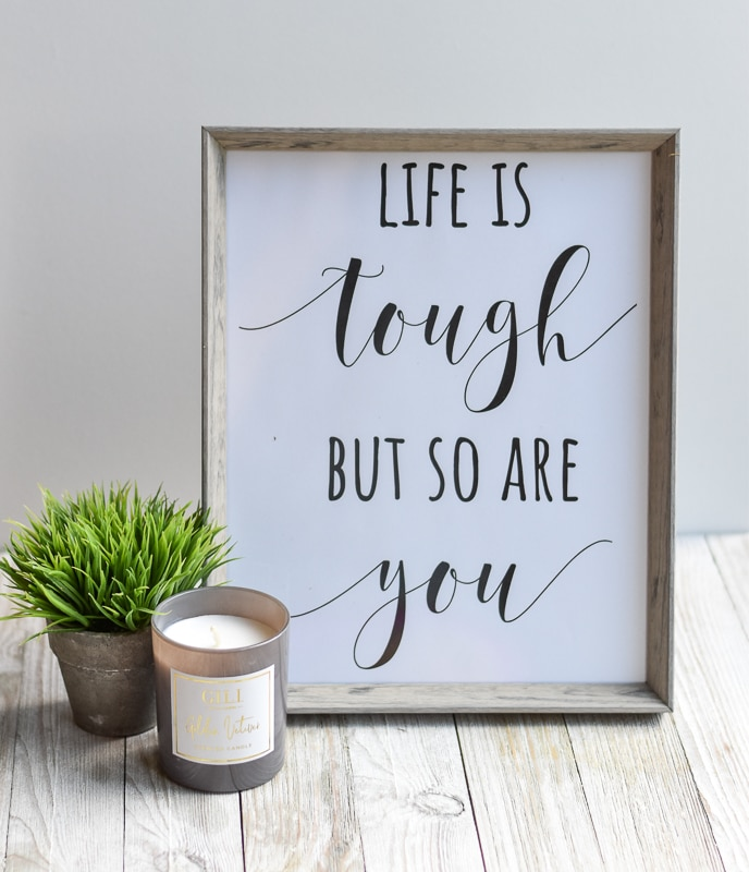 """""""Life is Tough But So Are You""""  free printable for DIY Christmas Gift Idea"""