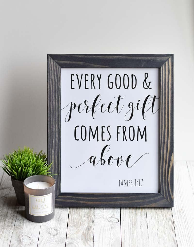"""Every Good & Perfect Gift Comes From Above"" printable wall art"