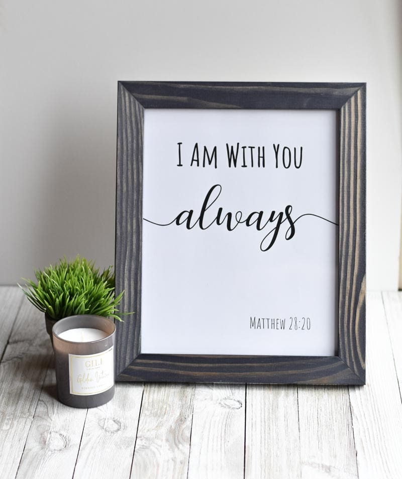 """I Am With You Always"" printable wall art"