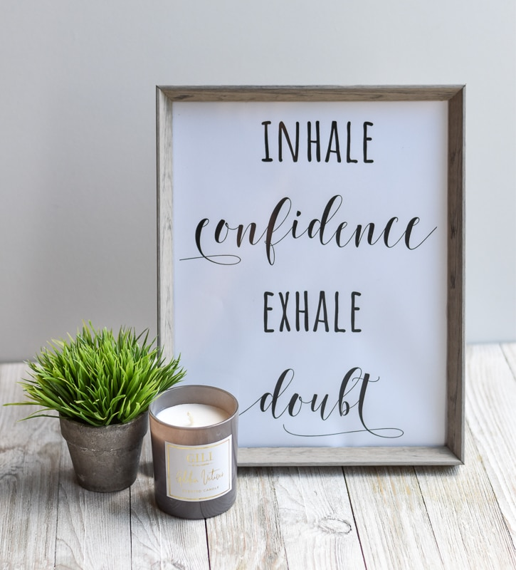 """Inhale Confidence Exhale Doubt"" printable wall art"