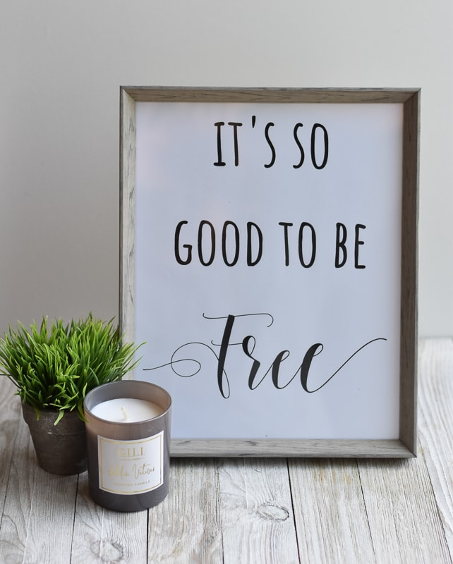 """It's So Good To Be Free"" printable wall art"