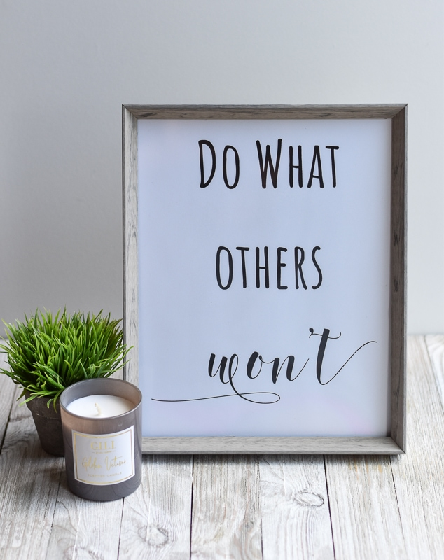 """Do What Others Won't"" printable wall art"