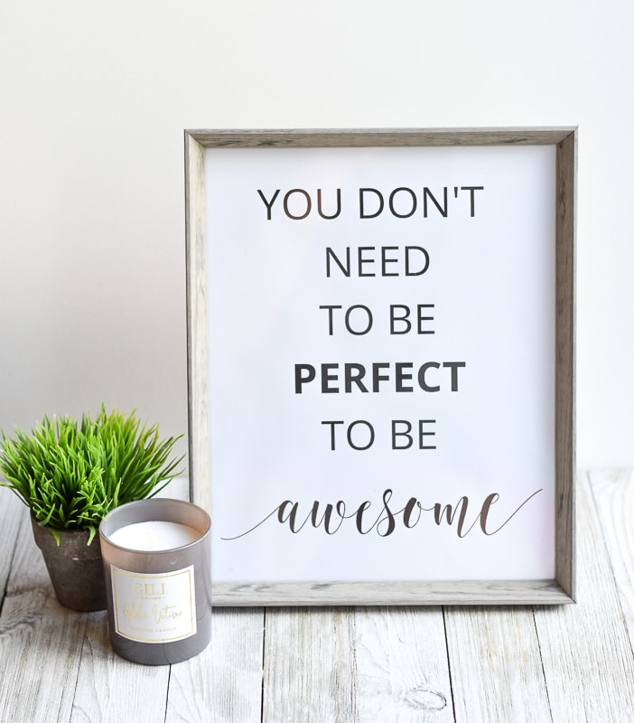 """You Don't Need To Be Perfect To Be Awesome"" printable wall art"