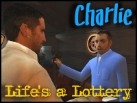 """Charlie in """"Life's ALottery"""""""