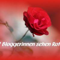 7 Bloggerinnen sehen Rot Extra