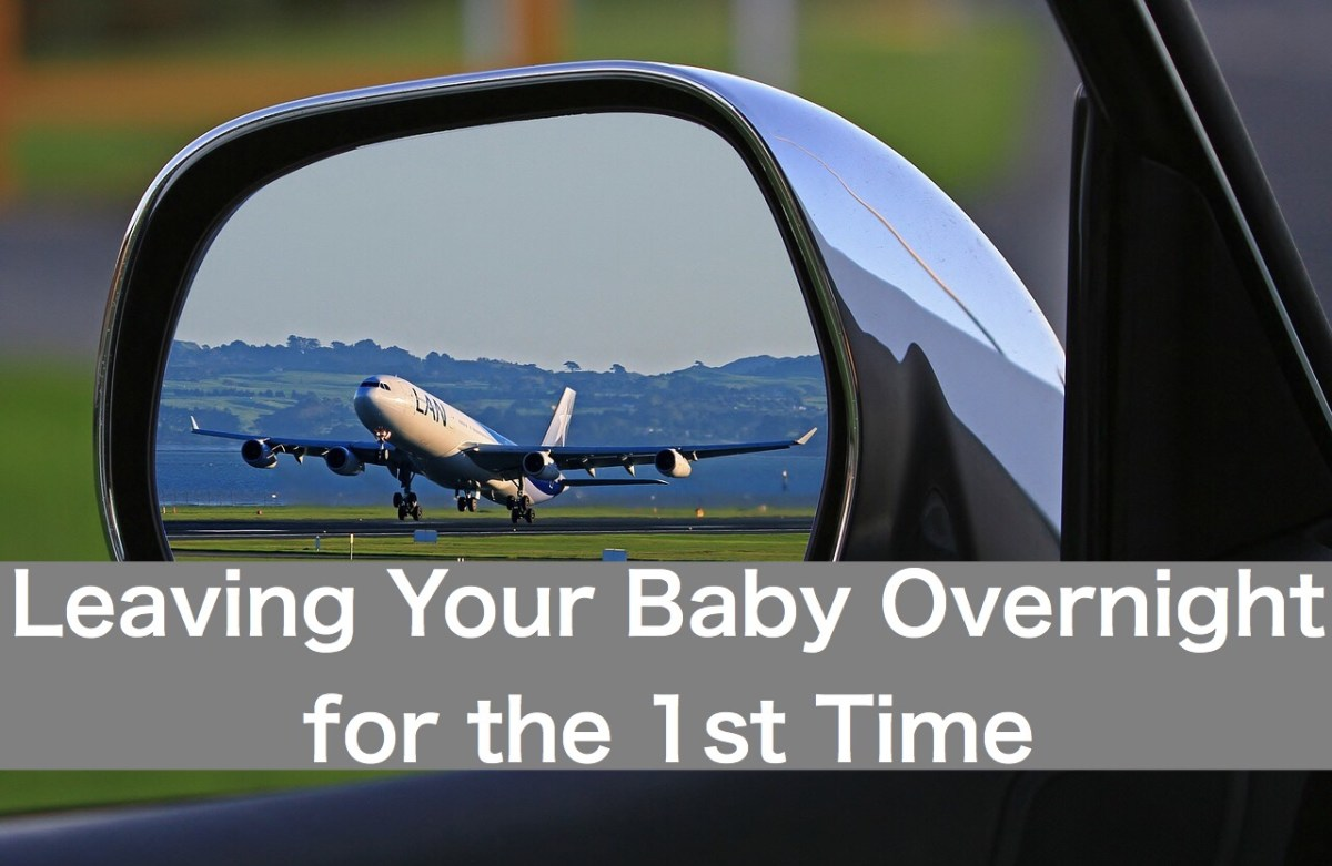 Leaving your Baby Overnight for the 1st Time