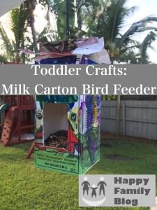Toddler Crafts: Milk Carton Bird Feeder by Happy Family Blog