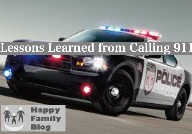 Lessons Learned from Calling 911 by Happy Family Blog