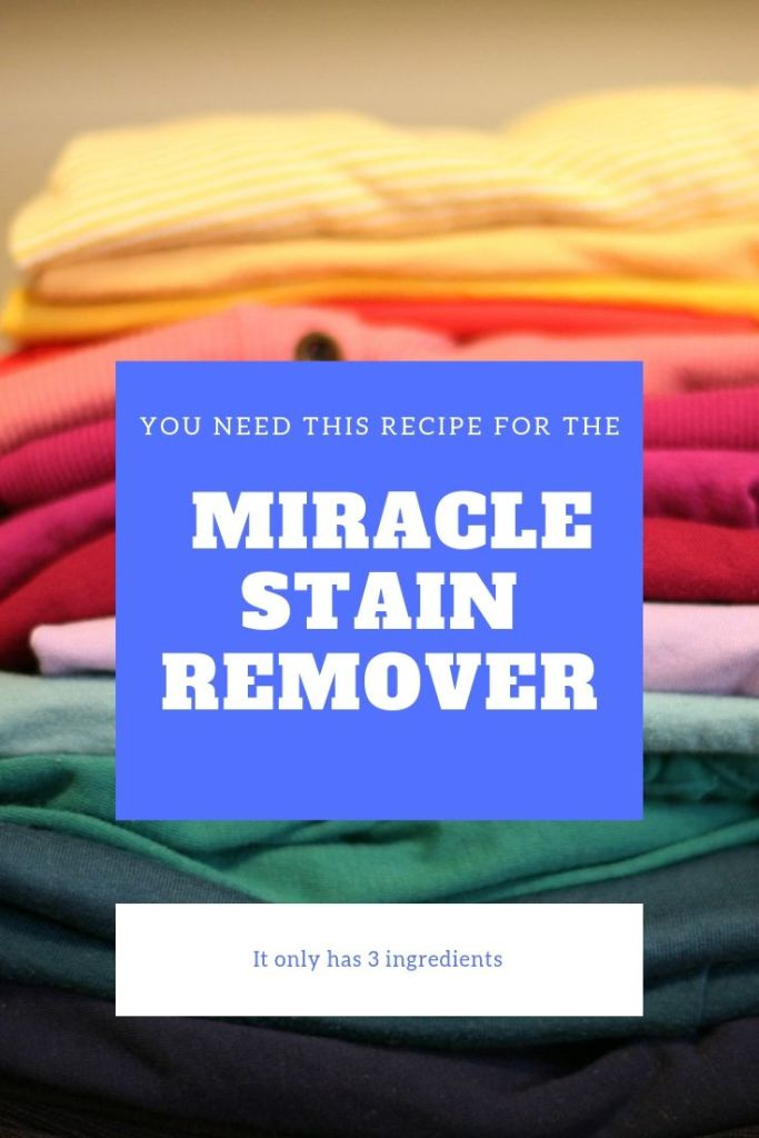 Miracle Stain Remover, stain remover, homemade stain remover, stain cleaner, stain remover for clothes,