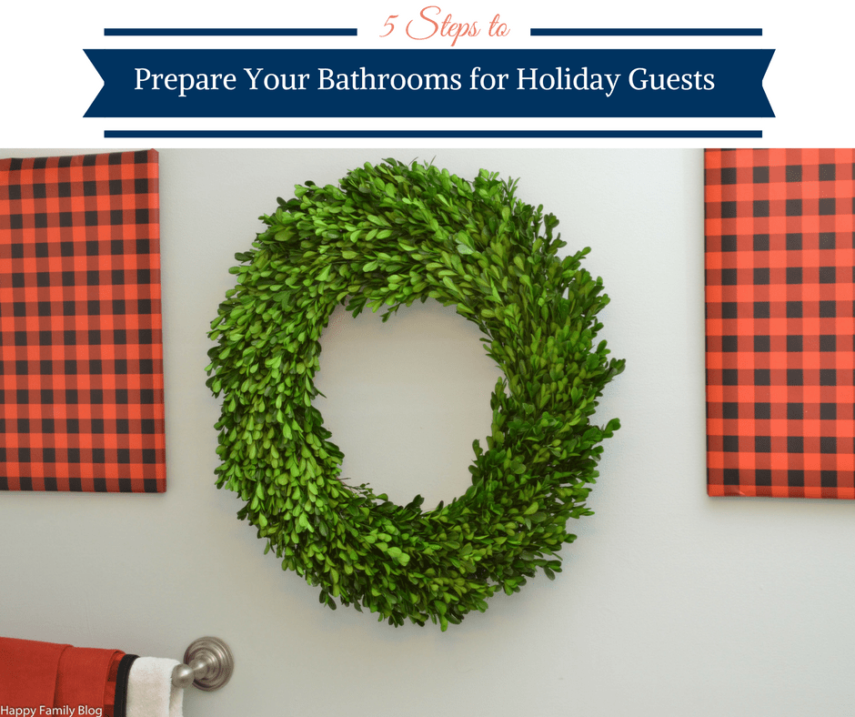5 Steps to Prepare Your Bathrooms for Holiday Guests