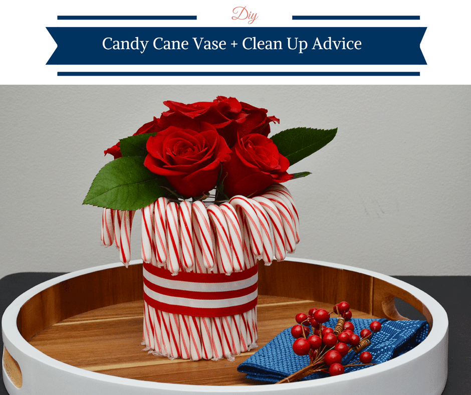 DIY Candy Cane Vase + Clean Up Advice