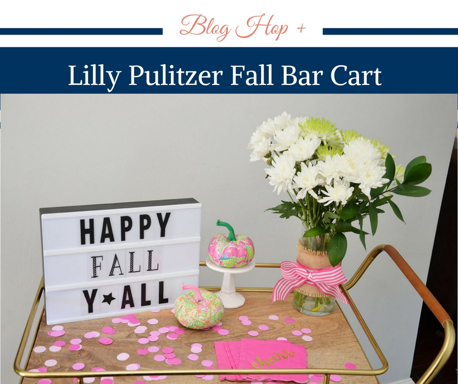 Lilly Pulitzer Fall Bar Cart + Fall Blog Hop