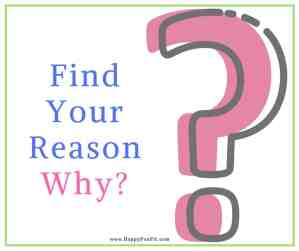 Find Your Reason Why?