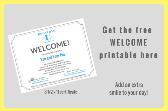 "Get the free ""welcome"" printable here and add an extra smile to your day and image of welcome certificate that welcomes you and your pal to Dogs Love U"