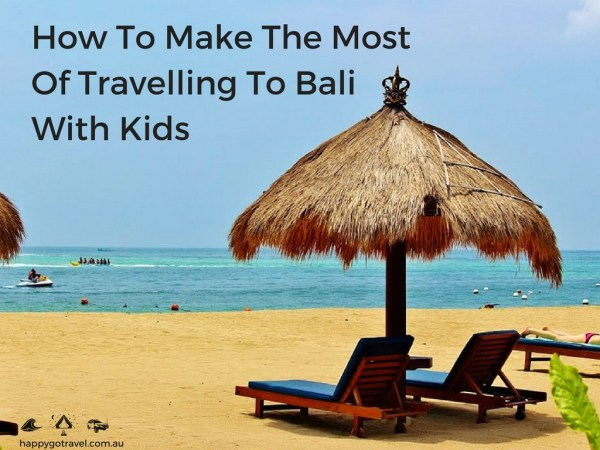 How To Make The Most Of Travelling To Bali With Kids | Bali beach huts