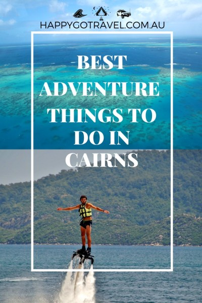Happy Go Travel - best adventure things to do in Cairns