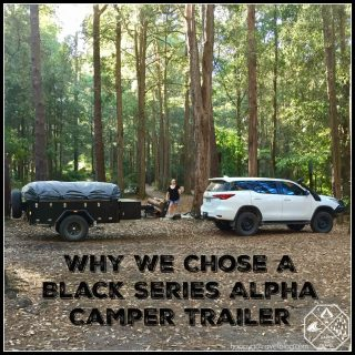 Why We Chose A Black Series Alpha Camper Trailer