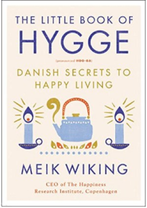 The Little Book of Hygge answers the question, what is hygge?