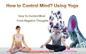 how to control mind, how to control your mind, how to control your thoughts, control mind, how to mind control, how to control my mind, how to control brain, how to control mind from unwanted thoughts,