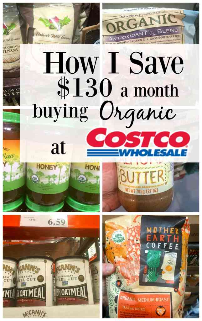 How I save $130 a month buying organic at Costco.  This post shows you exactly how I save money shopping for healthy and organic foods at Costco.